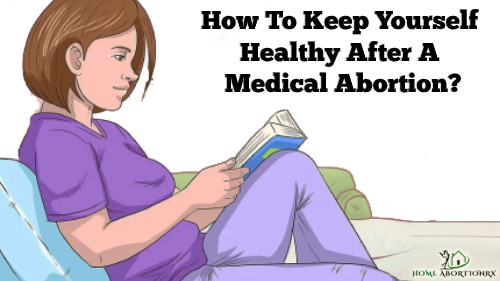 How-To-Keep-Yourself-Healthy-After-A-Medical-Abortion